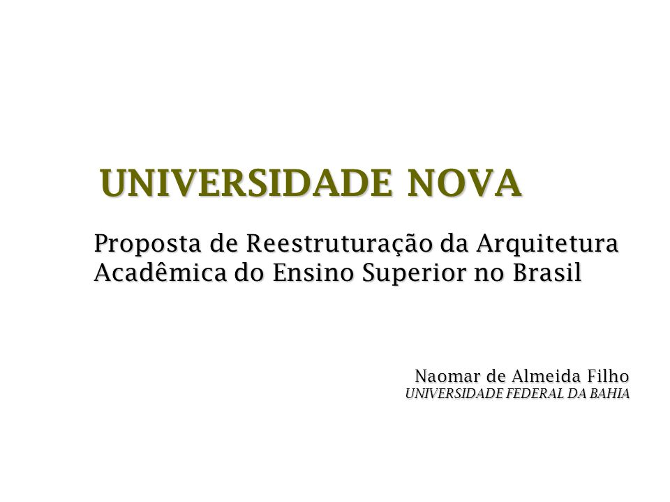 Naomar de Almeida Filho UNIVERSIDADE FEDERAL DA BAHIA