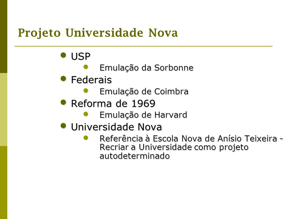 USP Federais Reforma de 1969 Universidade Nova Emulação da Sorbonne