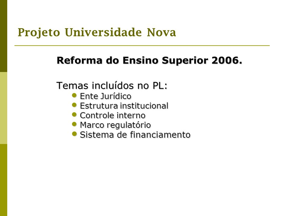 Reforma do Ensino Superior 2006. Temas incluídos no PL: