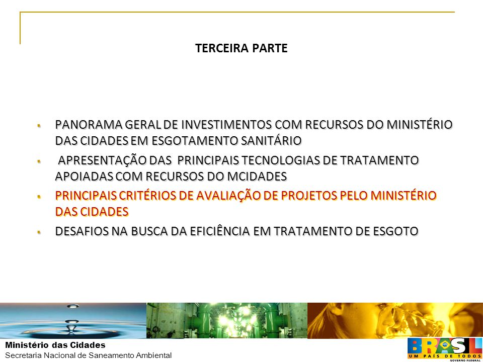 TERCEIRA PARTE PANORAMA GERAL DE INVESTIMENTOS COM RECURSOS DO MINISTÉRIO DAS CIDADES EM ESGOTAMENTO SANITÁRIO.