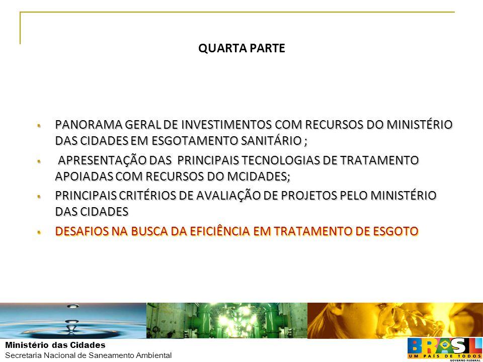 QUARTA PARTE PANORAMA GERAL DE INVESTIMENTOS COM RECURSOS DO MINISTÉRIO DAS CIDADES EM ESGOTAMENTO SANITÁRIO ;