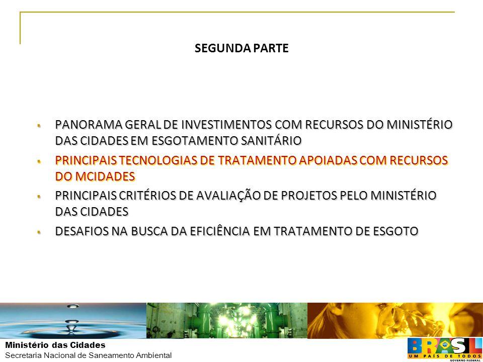 SEGUNDA PARTE PANORAMA GERAL DE INVESTIMENTOS COM RECURSOS DO MINISTÉRIO DAS CIDADES EM ESGOTAMENTO SANITÁRIO.