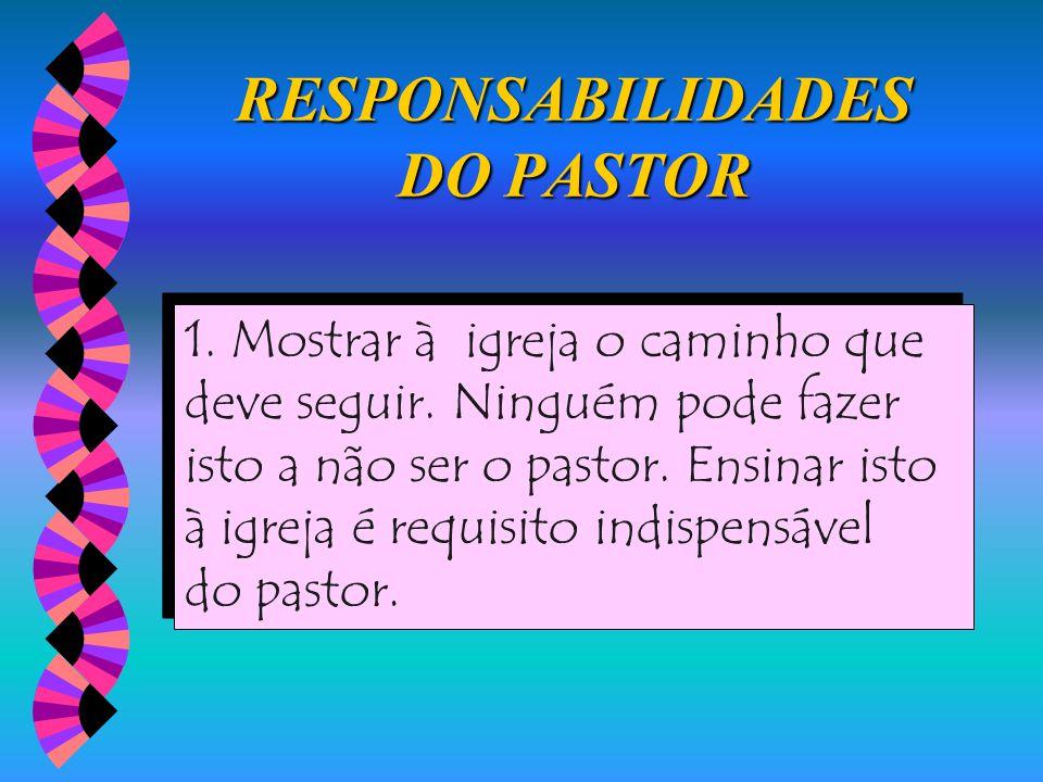 RESPONSABILIDADES DO PASTOR