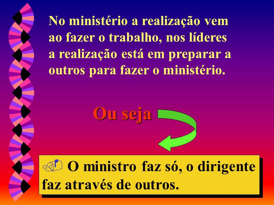 Ou seja O ministro faz só, o dirigente faz através de outros.