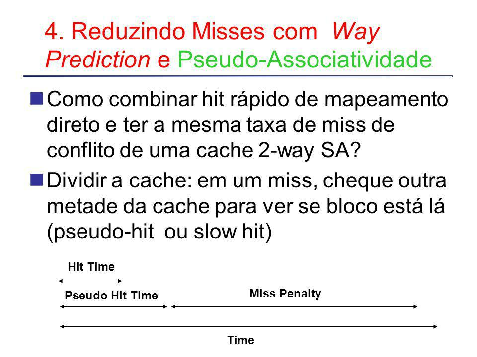 4. Reduzindo Misses com Way Prediction e Pseudo-Associatividade