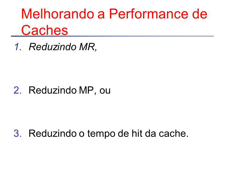 Melhorando a Performance de Caches