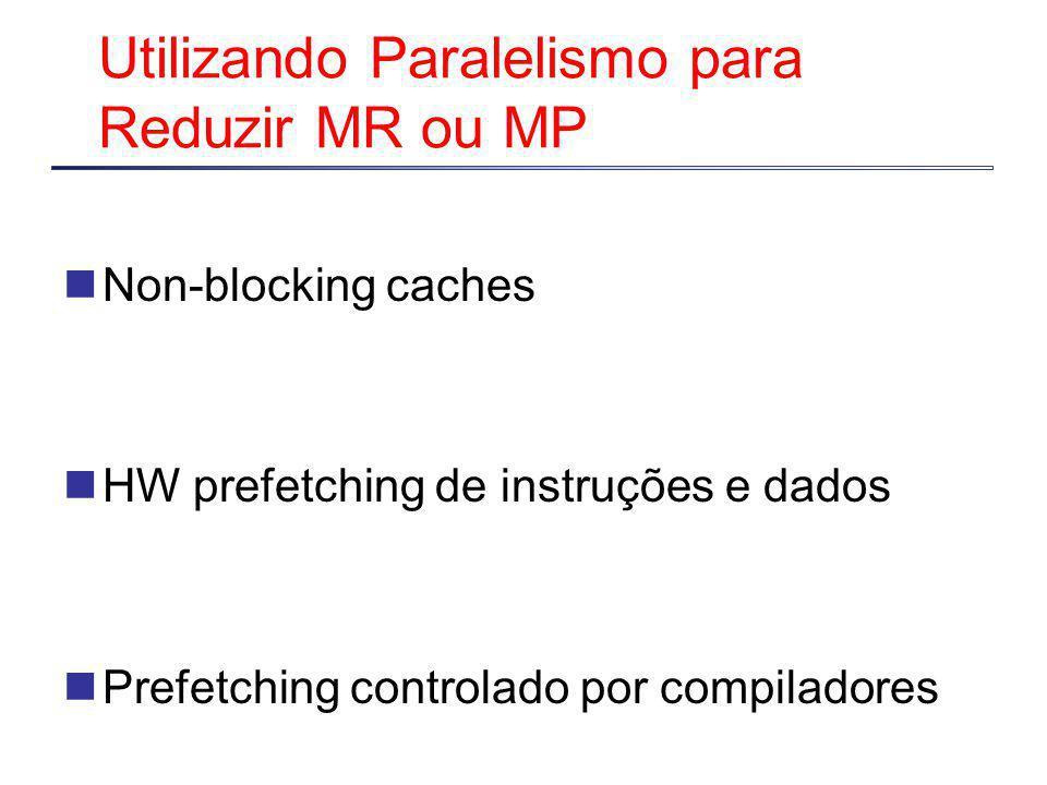 Utilizando Paralelismo para Reduzir MR ou MP