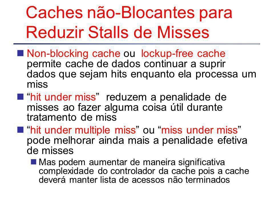 Caches não-Blocantes para Reduzir Stalls de Misses