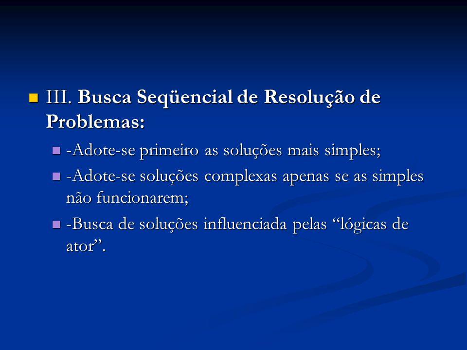 III. Busca Seqüencial de Resolução de Problemas: