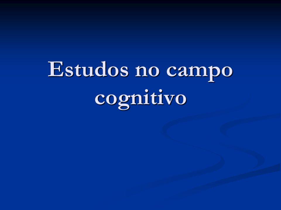 Estudos no campo cognitivo