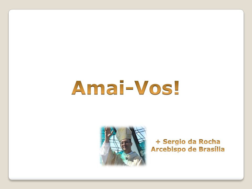 Amai-Vos! + Sergio da Rocha Arcebispo de Brasília