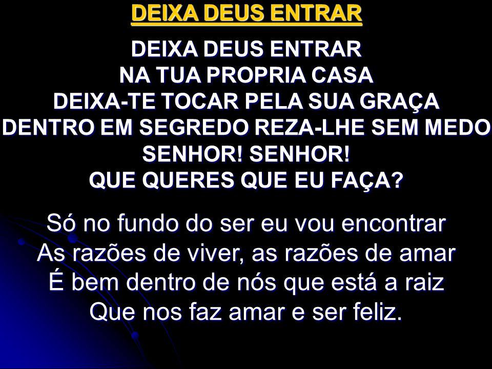 DENTRO EM SEGREDO REZA-LHE SEM MEDO