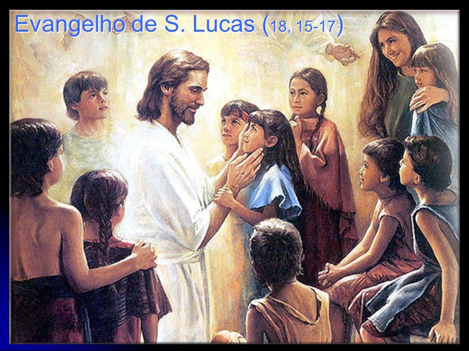 Evangelho de S. Lucas (18, 15-17)