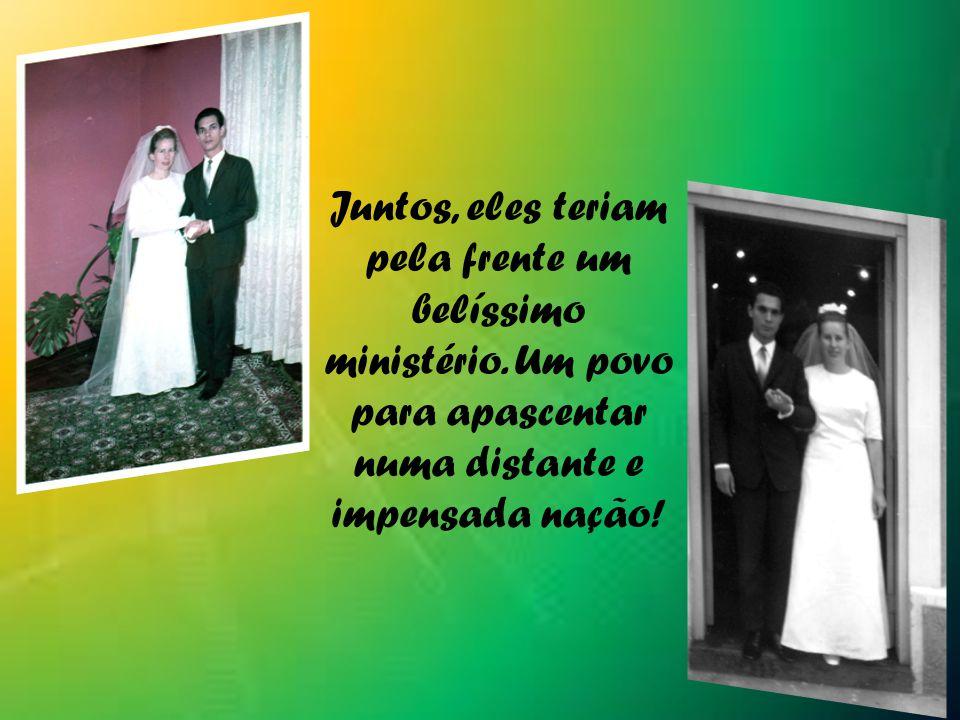 Juntos, eles teriam pela frente um belíssimo ministério