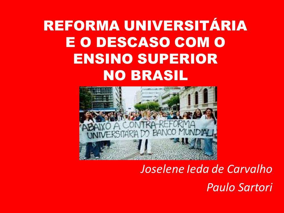 REFORMA UNIVERSITÁRIA E O DESCASO COM O ENSINO SUPERIOR NO BRASIL