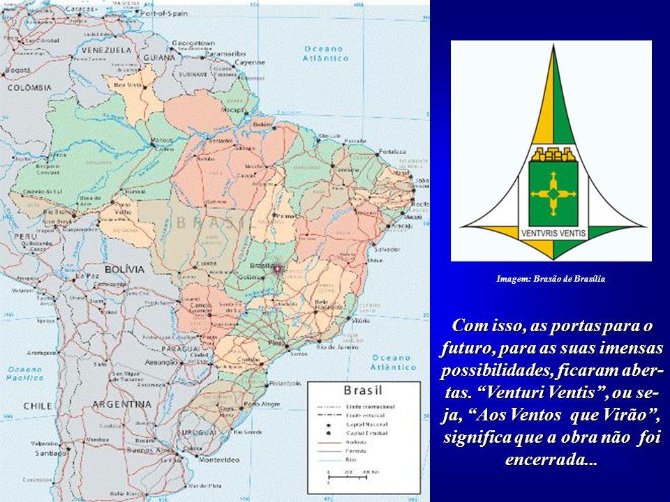 Imagem: Brasão de Brasília significa que a obra não foi encerrada...