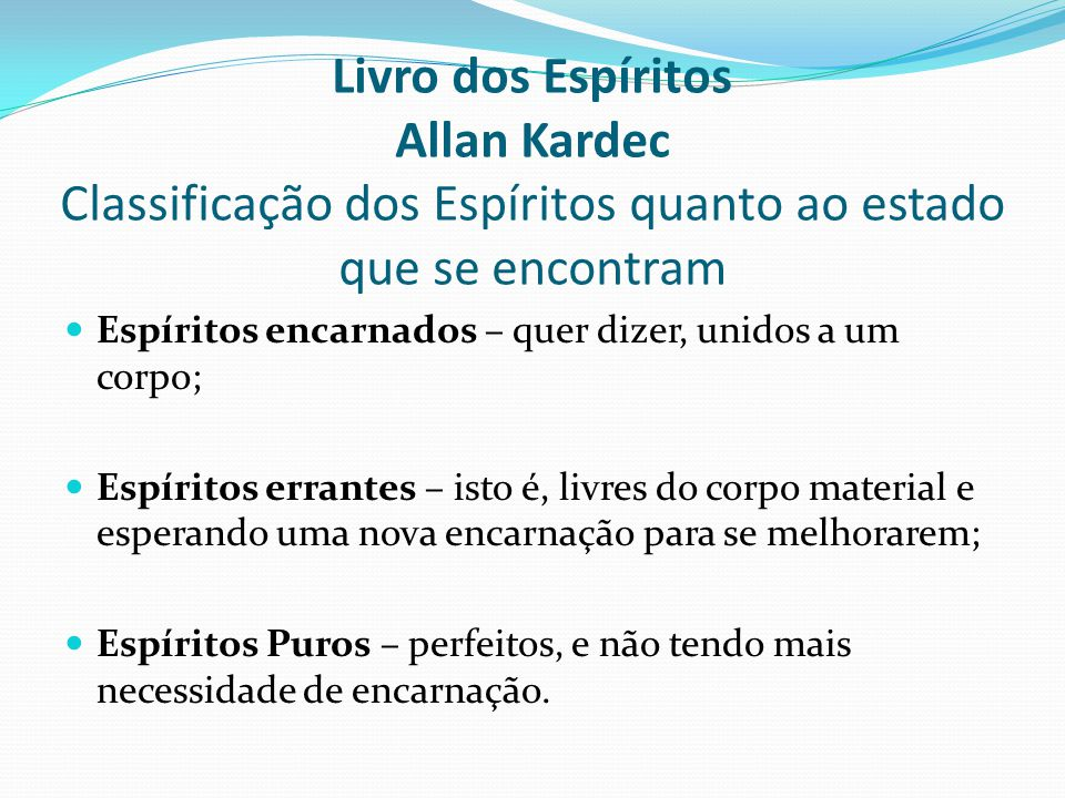 Livro dos Espíritos Allan Kardec Classificação dos Espíritos quanto ao estado que se encontram