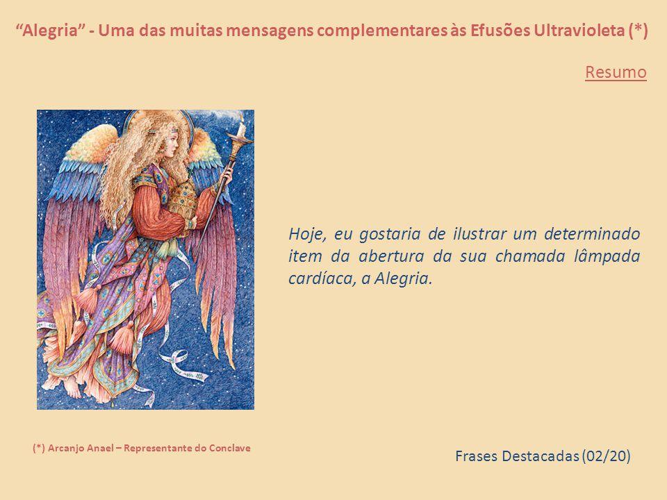 Alegria - Uma das muitas mensagens complementares às Efusões Ultravioleta (*)