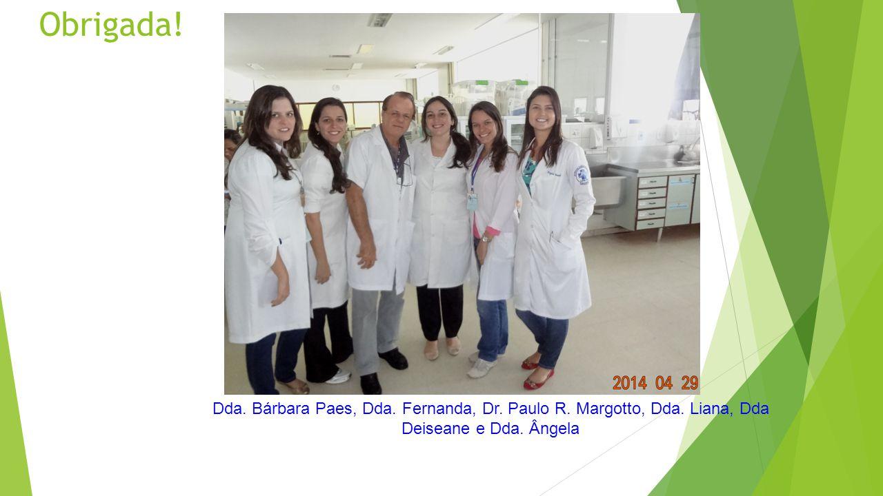 Obrigada. Dda. Bárbara Paes, Dda. Fernanda, Dr.