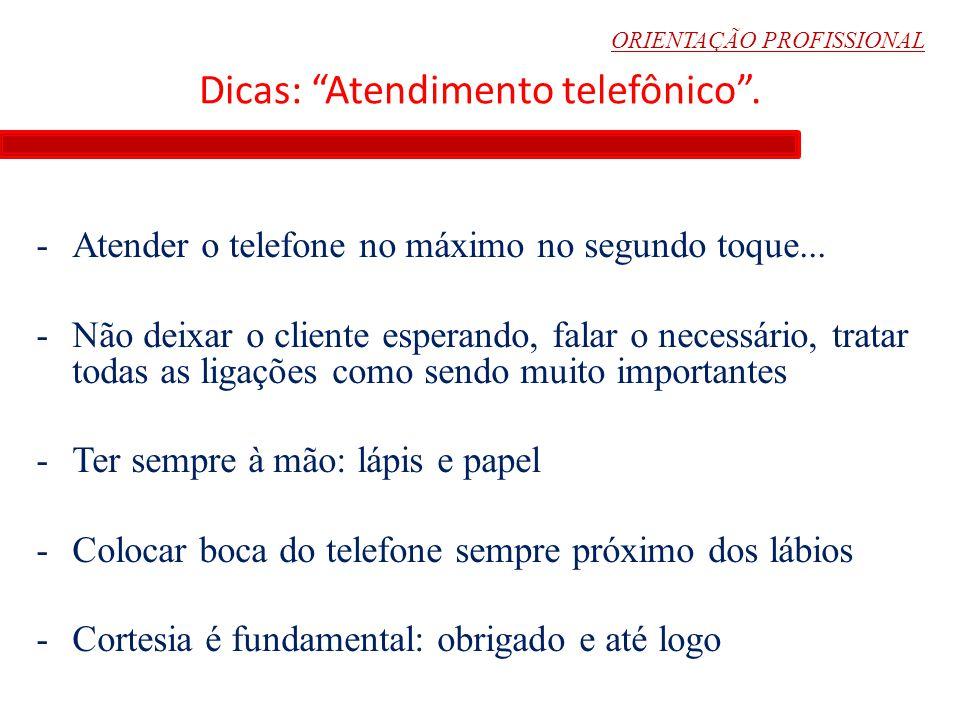 Dicas: Atendimento telefônico .