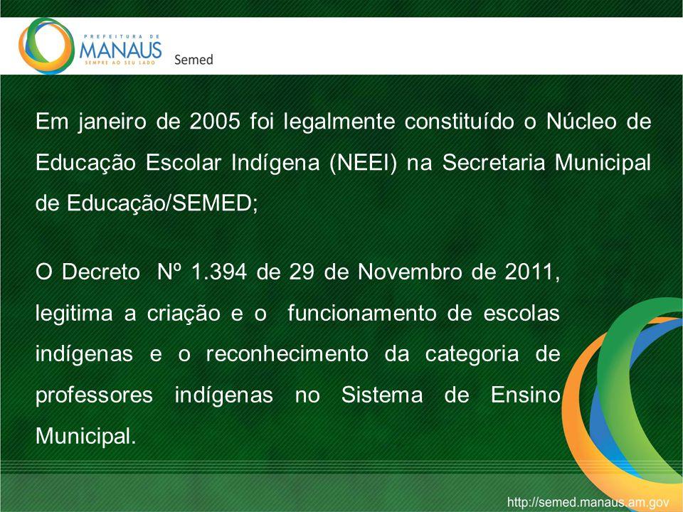 Em janeiro de 2005 foi legalmente constituído o Núcleo de Educação Escolar Indígena (NEEI) na Secretaria Municipal de Educação/SEMED;