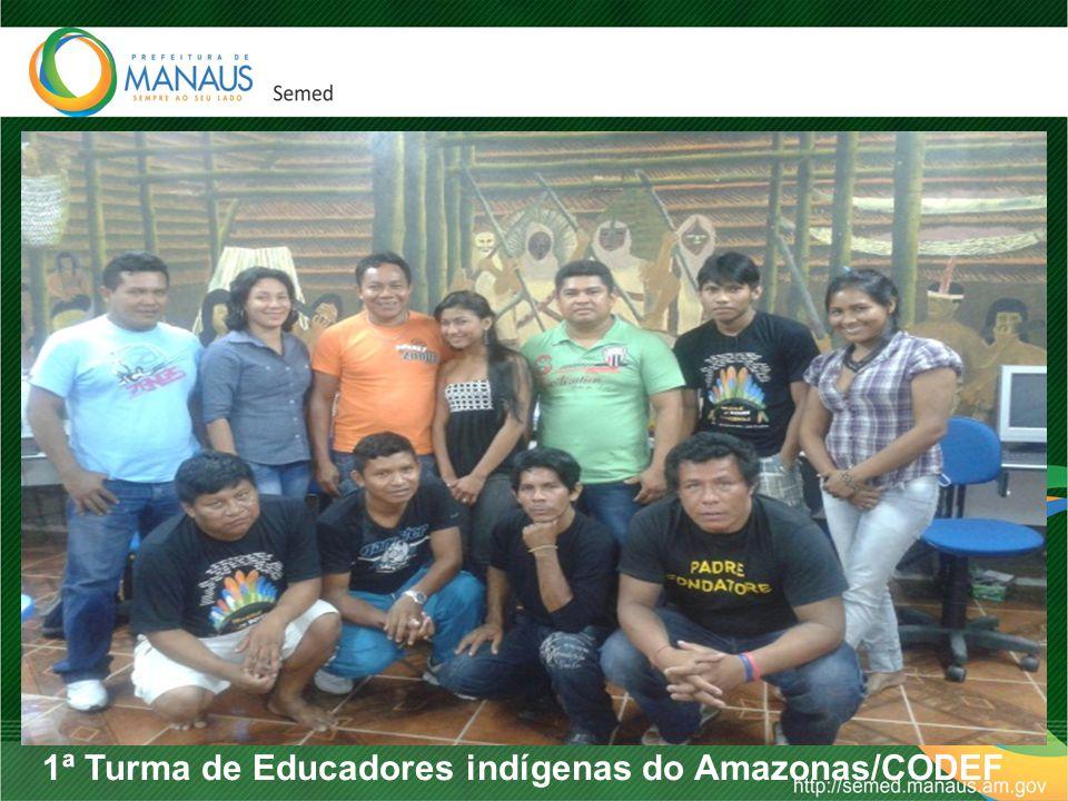 1ª Turma de Educadores indígenas do Amazonas/CODEF