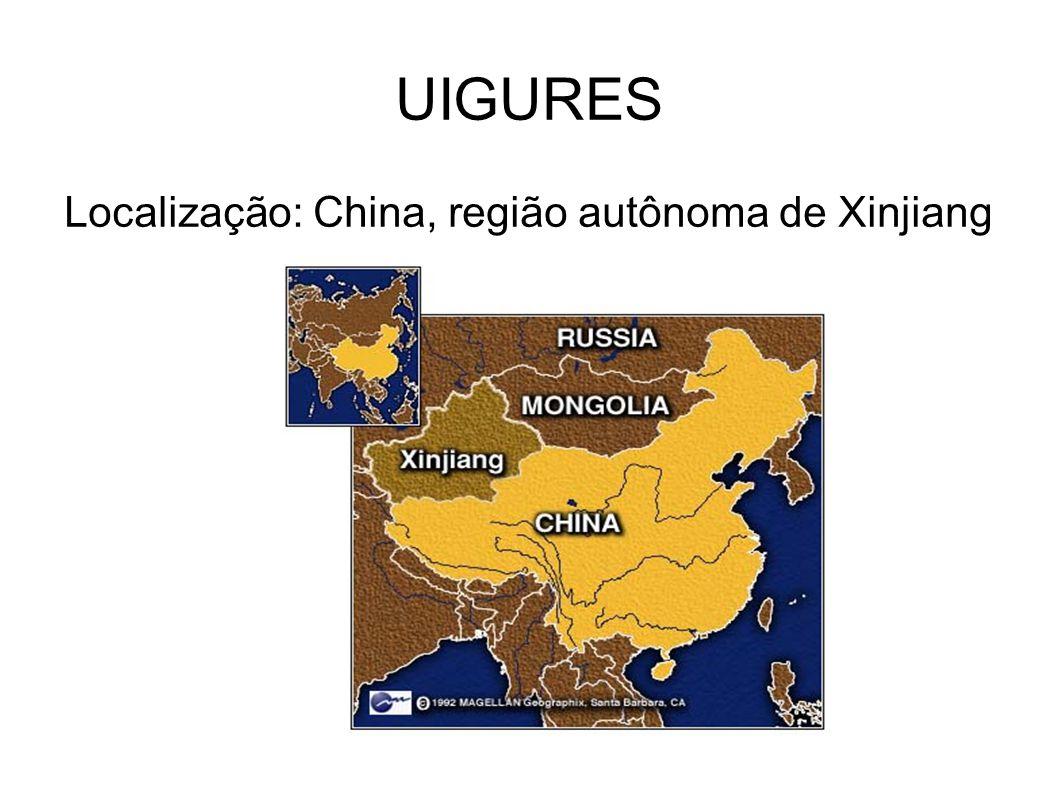 UIGURES Localização: China, região autônoma de Xinjiang