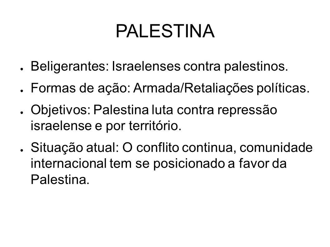 PALESTINA Beligerantes: Israelenses contra palestinos.