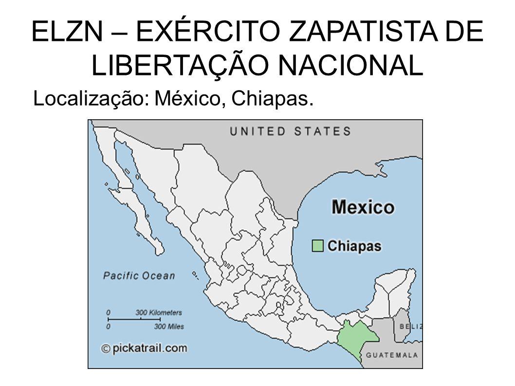 ELZN – EXÉRCITO ZAPATISTA DE LIBERTAÇÃO NACIONAL
