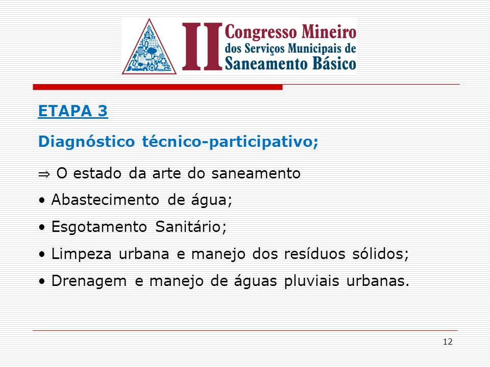 ETAPA 3 Diagnóstico técnico-participativo; ⇒ O estado da arte do saneamento. Abastecimento de água;