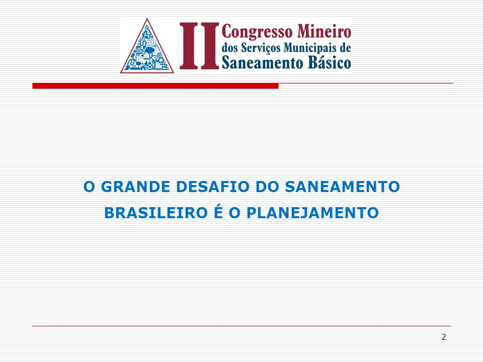 O GRANDE DESAFIO DO SANEAMENTO BRASILEIRO É O PLANEJAMENTO