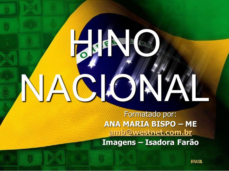 ANA MARIA BISPO – ME amb@westnet.com.br Imagens – Isadora Farão
