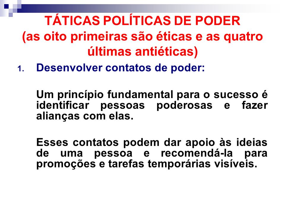 TÁTICAS POLÍTICAS DE PODER (as oito primeiras são éticas e as quatro últimas antiéticas)