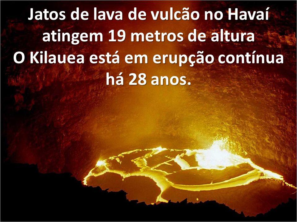 Jatos de lava de vulcão no Havaí atingem 19 metros de altura