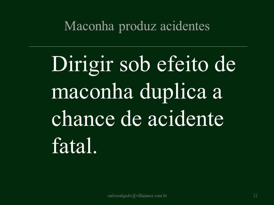 Maconha produz acidentes