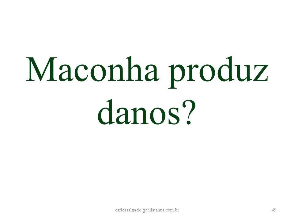 Maconha produz danos carlossalgado@villajanus.com.br