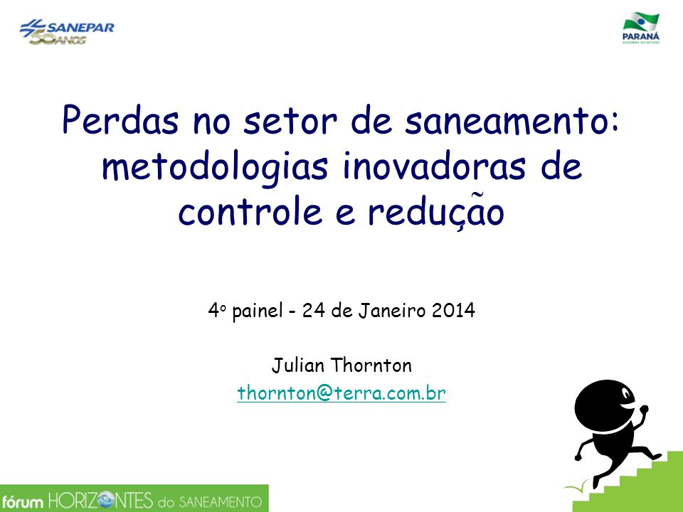 4o painel - 24 de Janeiro 2014 Julian Thornton thornton@terra.com.br