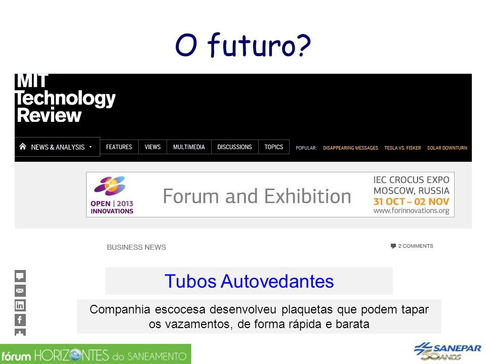 O futuro Tubos Autovedantes