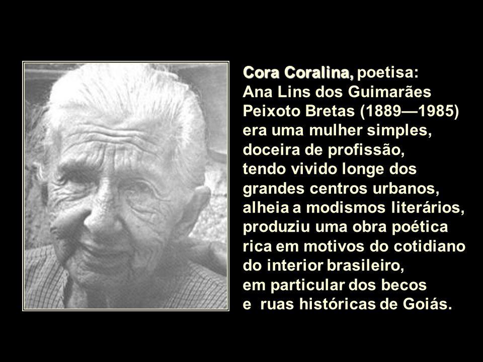 Cora Coralina, poetisa: