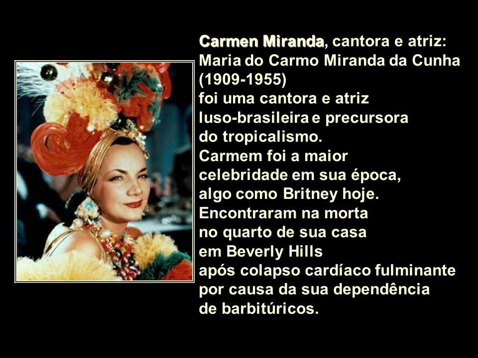 Carmen Miranda, cantora e atriz: Maria do Carmo Miranda da Cunha (1909-1955)