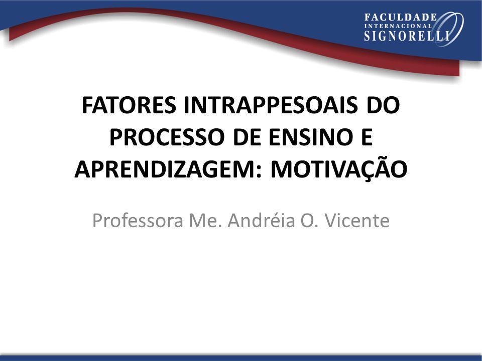 FATORES INTRAPPESOAIS DO PROCESSO DE ENSINO E APRENDIZAGEM: MOTIVAÇÃO