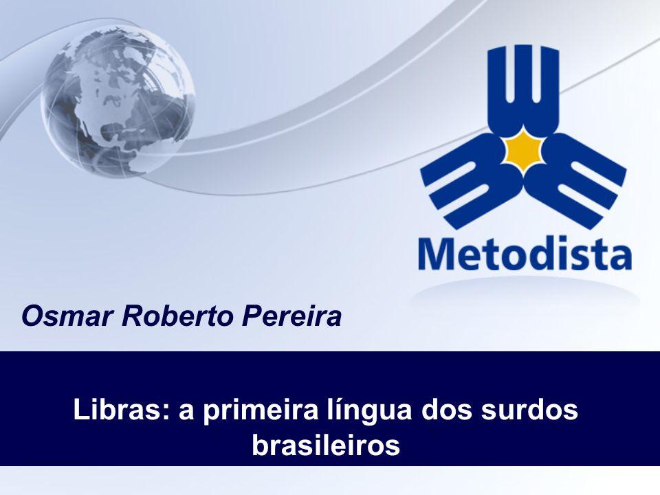 Libras: a primeira língua dos surdos brasileiros