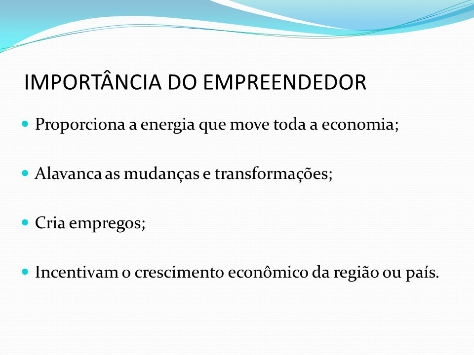 IMPORTÂNCIA DO EMPREENDEDOR
