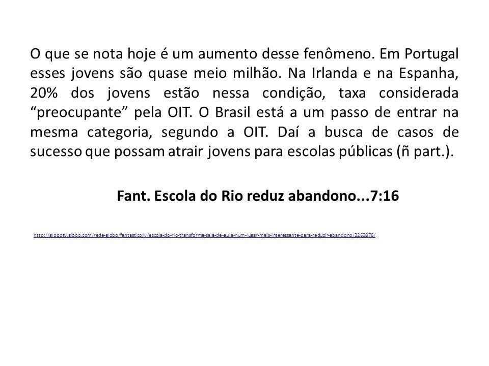 Fant. Escola do Rio reduz abandono...7:16