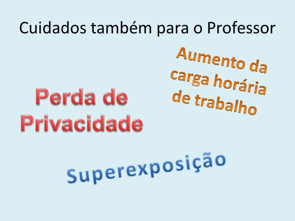 Cuidados também para o Professor