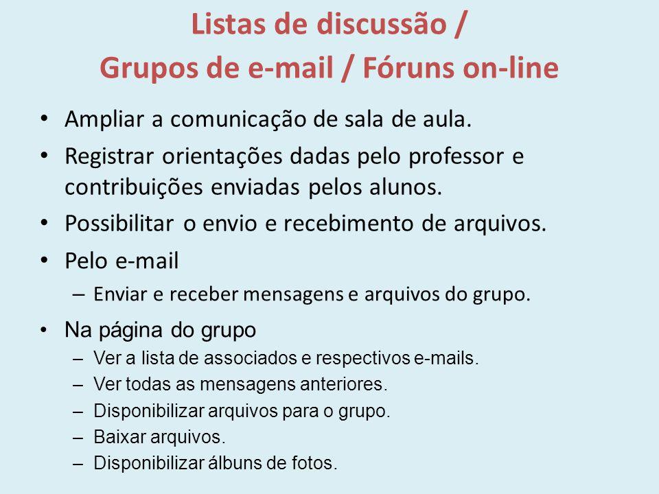 Listas de discussão / Grupos de e-mail / Fóruns on-line