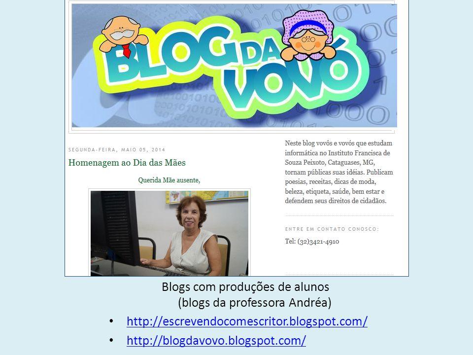 Blogs com produções de alunos (blogs da professora Andréa)