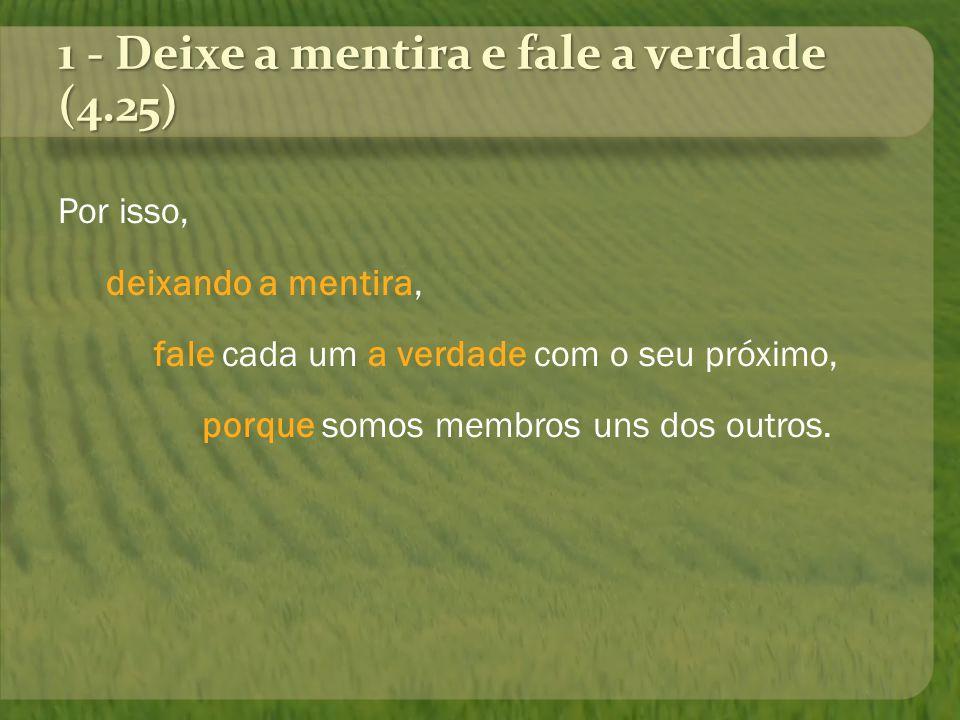 1 - Deixe a mentira e fale a verdade (4.25)