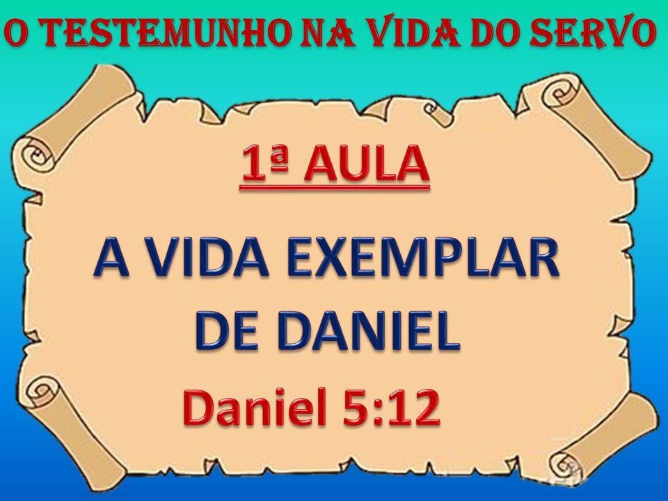A VIDA EXEMPLAR DE DANIEL