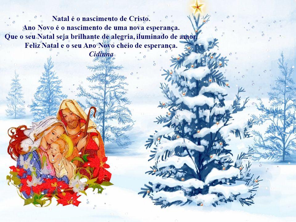 Natal é o nascimento de Cristo.